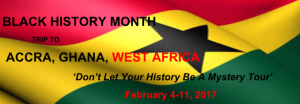 black history month accra ghana west africa lake arbor travel 301-390-1639